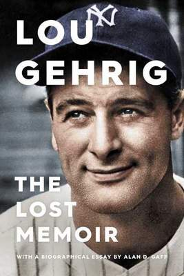 This cover image released by Simon & Schuster shows Lou Gehrig: The Lost Memoir by Alan D. Gaff. (Simon & Schuster via AP)