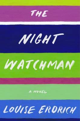 This cover image released by Harper shows The Night Watchman by Louis Erdrich, winner of the Pulitzer Prize for Fiction. (Harper via AP)